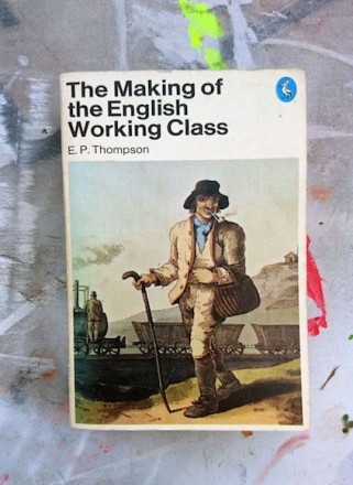the-making-of-the-english-working-class-0